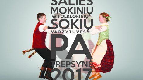 """Folklorinių šokių varžytuvėse """"PATREPSYNĖ 2017"""" trepsės moksleiviai"""