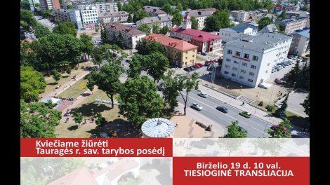 Tauragės rajono savivaldybė. 2017-06-19. Tarybos posėdis tiesiogiai