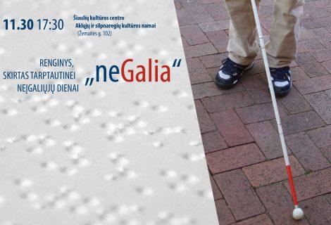 """Neįgaliųjų integracija į visuomenę renginyje """"neGALIA"""""""