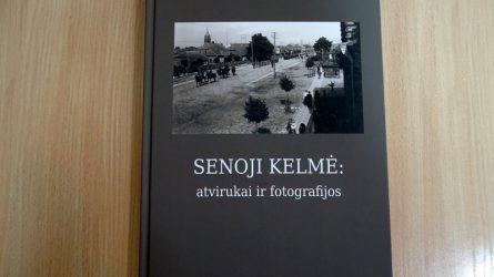"""Valstybės atkūrimo šimtmečiui – knyga """"Senoji Kelmė: atvirukai ir fotografijos"""" (13 NUOTRAUKŲ)"""