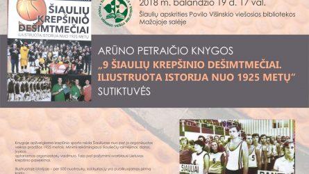 Arūno Petraičio knygos apie Šiaulių krepšinio istoriją sutiktuvės