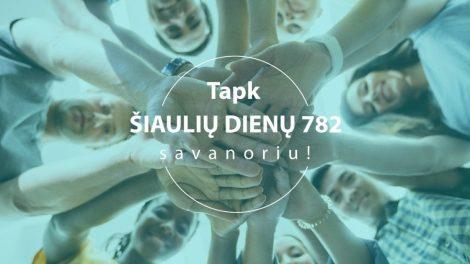 """""""Šiaulių dienų"""" organizatorių komanda ieško savanorių"""