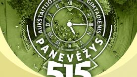 """PROGRAMA: """"Aukštaitijos sostinės gimtadienis. Panevėžiui 515"""""""