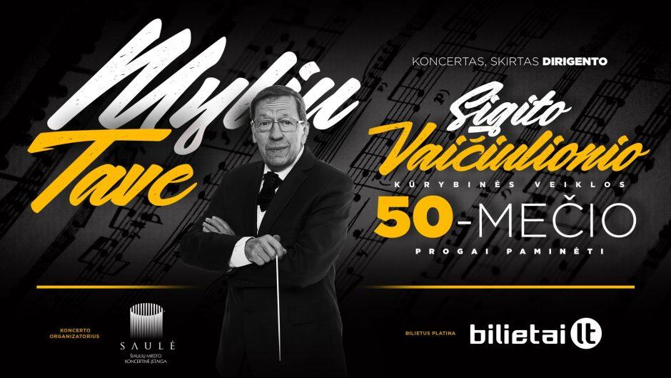 """Sigito Vaičiulionio kūrybinės veiklos 50-mečio koncertas """"Myliu tave"""""""