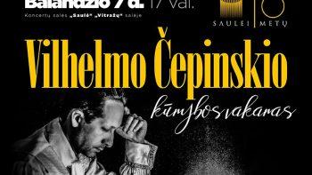 """Koncertų salėje """"Saulė"""" - Vilhelmo Čepinskio kūrybos vakaras"""