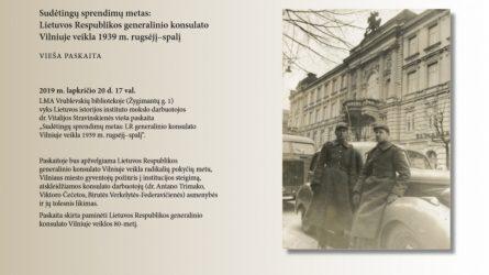 Vilniuje – Lietuvos Respublikos generalinio konsulato veiklos 1939 metais pristatymas
