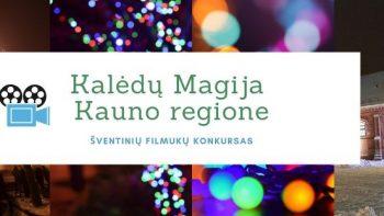 Kauno regiono plėtros agentūra organizuoja kalėdinių filmukų konkursą KALĖDŲ MAGIJA KAUNO REGIONE