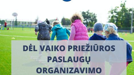 Dviejuose rajono vaikų lopšeliuose-darželiuose bus organizuojama vaikų priežiūra – laukiame tėvelių prašymų