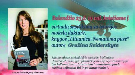 Kviečiame į virtualų susitikimą su istorijos mokslų daktare Gražina Sviderskyte!