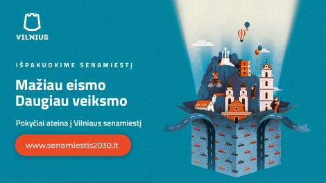 Revoliucija Vilniaus senamiestyje: neliks tranzito, 4 gatvės skiriamos pėstiesiems