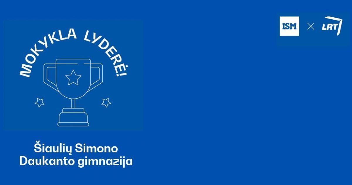 """siauliu-simono-daukanto-gimnazija-–-konkurso-""""mokykla-lydere-2020""""-nugaletoja"""
