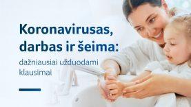 Koronavirusas, darbas ir šeima – kokie klausimai dažniausiai kyla?
