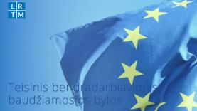 """Po """"Brexit"""" susitarimo – nustatoma teisinio bendradarbiavimo baudžiamosiose bylose tvarka"""