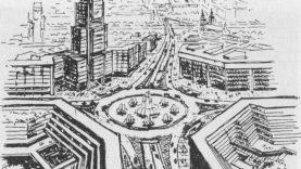 17-a Vilniaus utopijų, kurios planuotos, tačiau nebuvo įgyvendintos