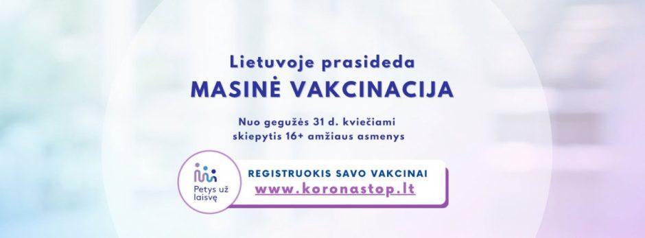 Startuoja masinė vakcinacija – skiepytis kviečiami visi gyventojai nuo 16 metų