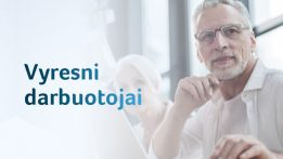 Vyresni žmonės darbo rinkoje: ką svarbu žinoti?